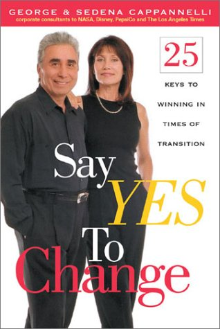 9781582971490: Say Yes to Change: 25 Keys to Winning in Times of Transition