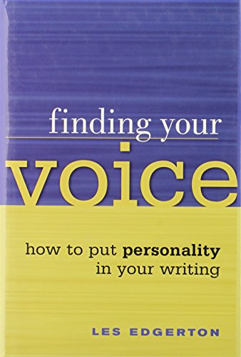 Finding Your Voice: How to Put Personality in Your Writing: Edgerton, Leslie