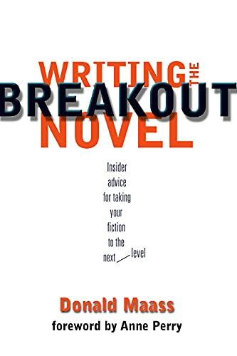 9781582971827: Writing the Breakout Novel: Insider Advice for Taking Your Fiction to the Next Level