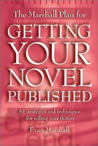 9781582971964: The Marshall Plan for Getting Your Novel Published: 90 Strategies and Techniques for Selling Your Fiction