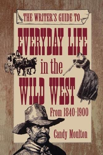 9781582972114: Everyday Life in the Wild West