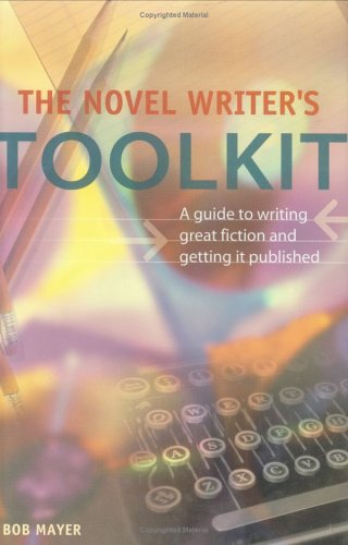 9781582972619: The Novel Writer's Toolkit: A Guide to Writing Novels and Getting Published