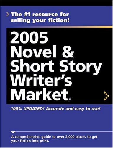 2005 Novel & Short Story Writer's Market
