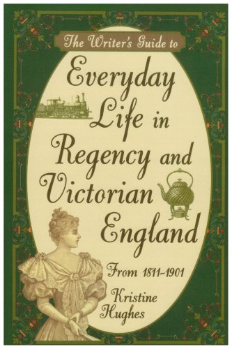 9781582972800: Writer's Guide to Everyday Life in Regency and Victorian England from 1811-1901