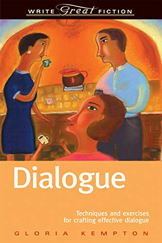 9781582972893: Dialogue: Techniques and Exercises for Crafting Effective Dialogue (Write Great Fiction Series)
