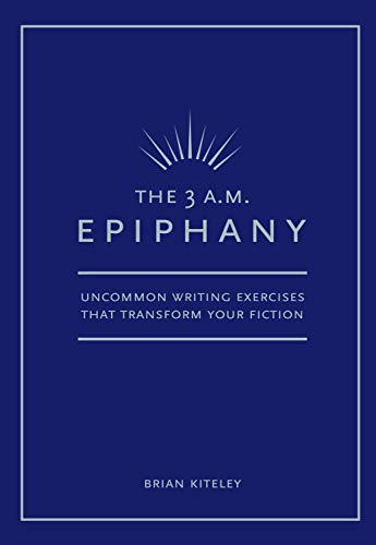 9781582973517: The 3 A.M. Epiphany: Uncommon Writing Exercises that Transform Your Fiction