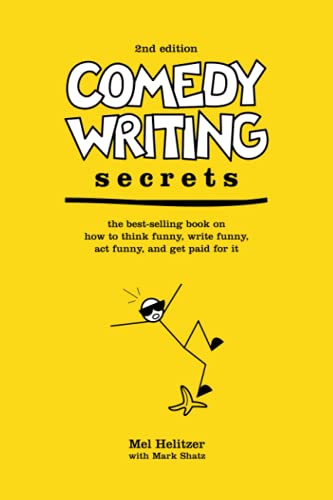 Comedy Writing Secrets: The Best-Selling Book On How To Think Funny, Write Funny, Act Funny, And ...