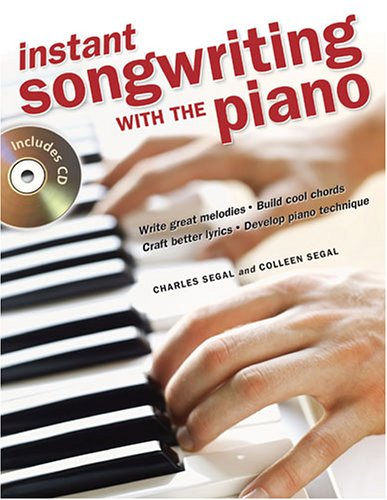 Instant Songwriting with the Piano (1582973644) by Charles Segal; Colleen Segal