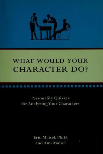 9781582973715: What Would Your Character Do?