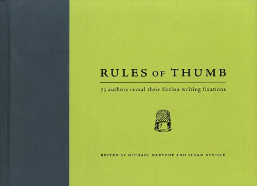 9781582973913: Rules of Thumb: 71 Authors Reveal Their Fiction Writing Fixations