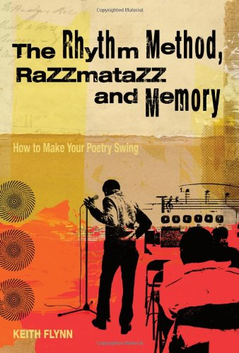9781582974040: The Rhythm Method, Razzmatazz and Memory: How To Make Your Poetry Swing