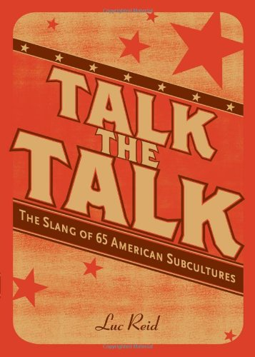 9781582974231: Talk the Talk: The Slang of 65 American Subcultures