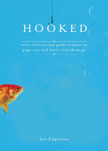 9781582974576: Hooked: Write Fiction That Grabs Readers at Page One & Never Lets Them Go