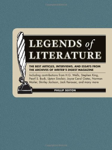 9781582974736: Legends of Literature: The Best Essays, Interviews and Articles from the Archives of Writer's Digest Magazine