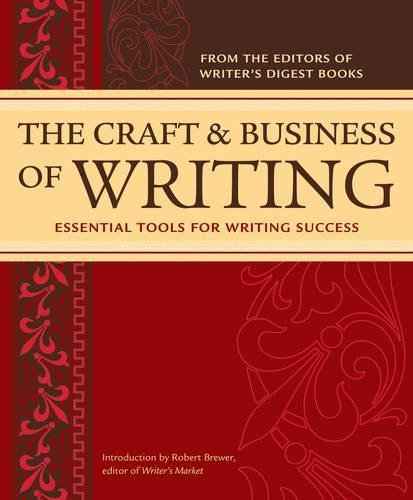 9781582974873: The Craft & Business Of Writing: Essential Tools For Writing Success
