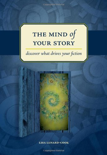 9781582974880: The Mind Of Your Story: Discover What Drives Your Fiction