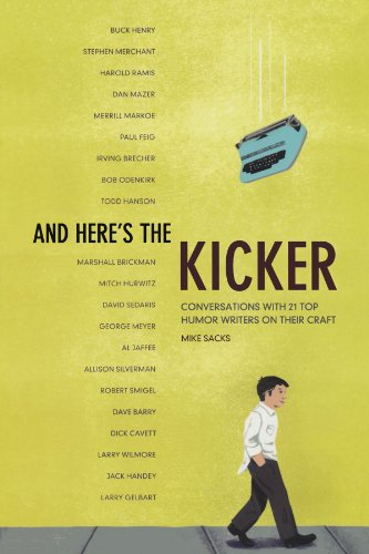 9781582975054: And Here's the Kicker: Conversations with 21 Top Humor Writers on their Craft