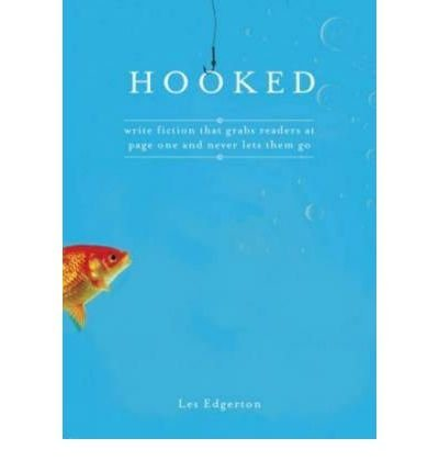 9781582975146: Title: Hooked Write Fiction That Grabs Readers at Page On