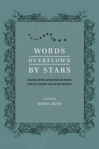 Words Overflown by Stars: Creative Writing Instruction: David Jauss