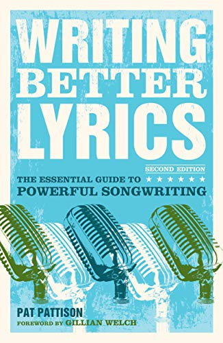 9781582975771: Writing Better Lyrics