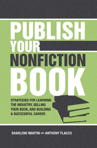 9781582975788: Publish Your Nonfiction Book: Strategies for Learning the Industry, Selling Your Book, and Building a Successful Career