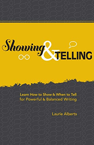 Showing & Telling: Learn How to Show: Alberts, Laurie