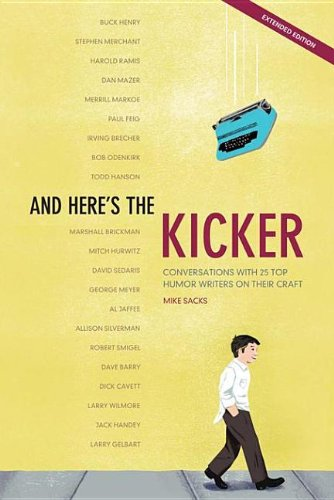9781582979885: And Here's the Kicker: Conversations with 21 Top Humor Writers on Their Craft