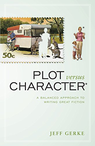 9781582979922: Plot Versus Character: A Balanced Approach to Writing Great Fiction