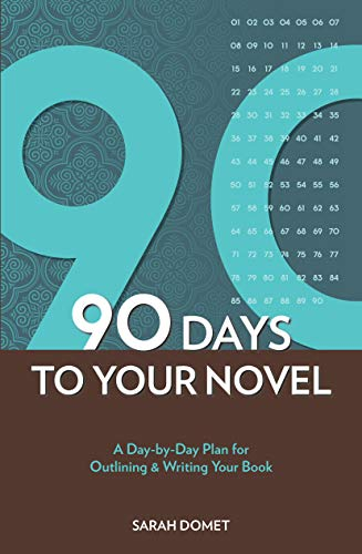 9781582979977: 90 Days to Your Novel: A Day-by-Day Plan for Outlining & Writing Your Book