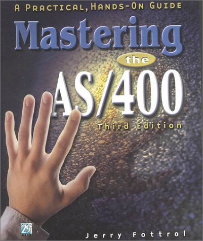 9781583040706: Mastering the AS/400: A Practical Hands-On Guide, Third Edition