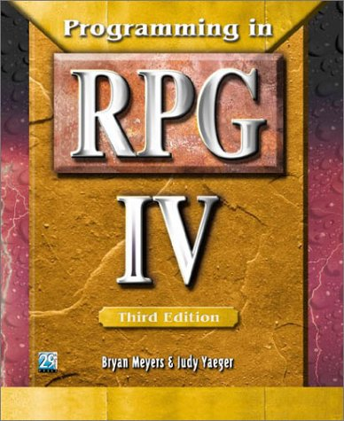 Programming in RPG IV, Third Edition: Meyers, Bryan; Yaeger, Judy