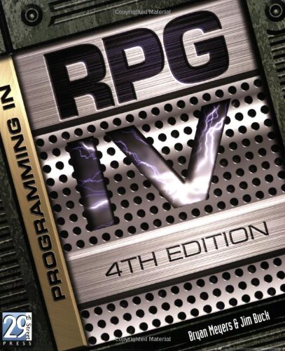 Programming in RPG IV, Fourth Edition: Meyers, Bryan; Buck,