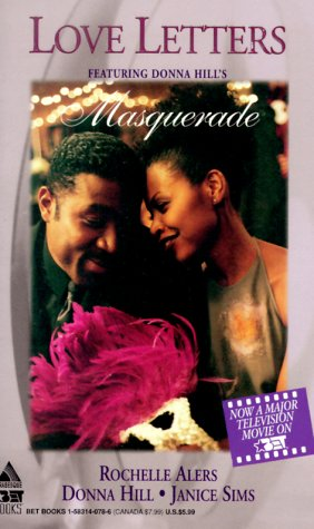 Love Letters: Hearts Of Gold\Masquerade\To Love Again: Alers, Rochelle, Hill,