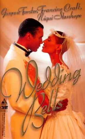 Wedding Bells: Love For A Lifetime\A Love Made In Heaven\Champagne Wishes (Arabesque): Forster, ...