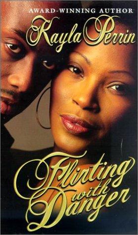 Flirting With Danger (Arabesque): Kayla Perrin