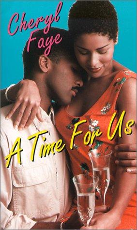 A Time for Us: Kensington Publishing Corporation Staff; Cheryl Faye