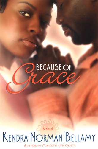 Because of Grace (The Grace Series, Book 2): Norman-Bellamy, Kendra