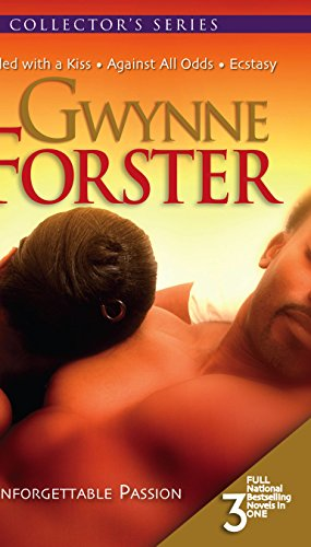 Unforgettable Passion: Sealed With A Kiss\Against All: Gwynne Forster