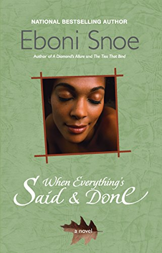 When Everythings Said and Done 9781583147306 In her first mainstream fiction novel, Eboni Snoe tells the powerful story of the Robinsons -- three sisters in St. Petersburg, Florida, who grow up in a fatherless family, are fiercely protective of each other throughout their childhood, and share a strong bond that is held together by loyalty and blood . . . until they are tested by their passion for the same man. Brenda, the brainy oldest of the Robinson girls, longs for a father and tries to win her mother's approval by being good in every way. Fellow college student Michael Dawson becomes her first reason to be bad, as she decides to win him -- from her sisters -- any way she can. Annette, the protected baby sister, keeps her eyes on heaven, reading the Bible and preaching the Gospel -- until she develops an overwhelming crush on Michael, the tenant in her family's rental house. She had always dreamed of going to Africa. Now she dreams of Michael . . . as family ties are unraveled, perhaps forever. Cora, the wild middle child and her mother's favorite, savors life by tasting everything in it, including men. A fire burns within her, igniting every life she touches . . . including Michael's. He is drawn to her like a moth to the flame. But who will get burned? Snoe's fiction shines with honesty and powerful compassion as she portrays three different women searching for identity, roots and fulfillment. Poignant and passionate, When Everything's Said & Done sends an unforgettable message about women's strength, unity . . . and the indomitable force of their love.
