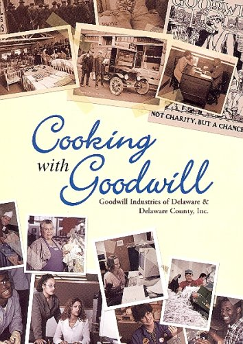 Cooking with Goodwill: Goodwill Industries of Delaware & Delaware County, Inc.