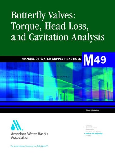 9781583210413: Butterfly Valves: Torque, Head Loss, and Cavitation Analysis (M49) (Awwa Manual) (American Water Works Association Manual)
