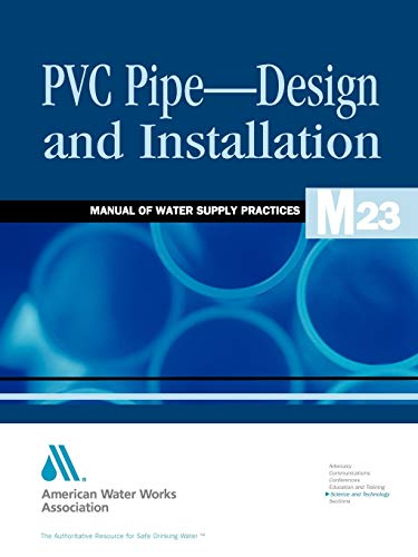9781583211717: M23 PVC Pipe-Design and Installation (Manual of Water Supply Practices)