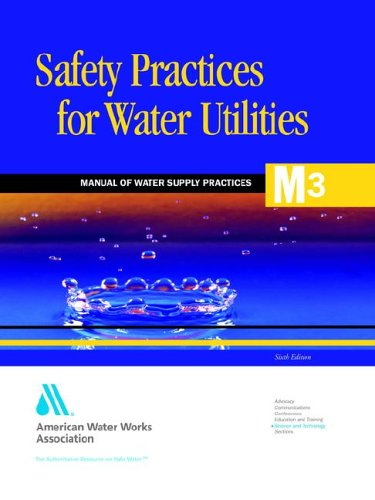 9781583211908: Safety Practices for Water Utilities (Awwa Manual M3)
