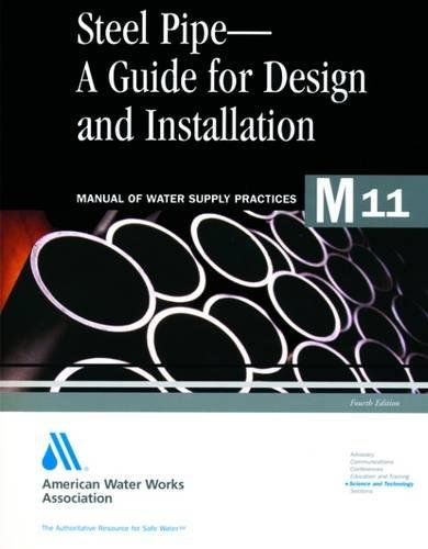 9781583212745: M11 Steel Pipe - A Guide for Design and Installation (Manual of Water Supply Practices)