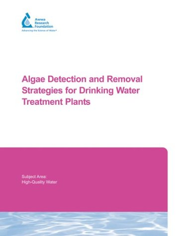 9781583213070: Algae Detection and Removal Strategies for Drinking Water Treatment Plants (Research Report / Awwa Research Foundation)