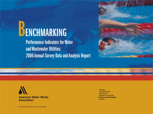 Benchmarking Performance Indicators for Water and Wastewater Utilities:: 2006 Annual Survey Data ...