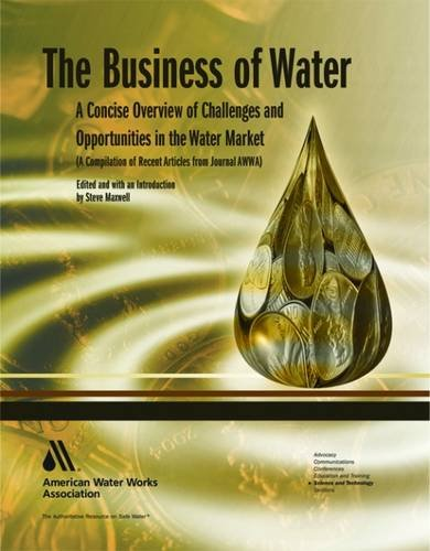9781583215562: The Business of Water: A Concise Overview of Challenges and Opportunities in the Water Market