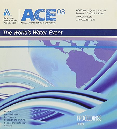 ACE 08 : Annual Conference & Exposition: The World's Water Event: American Water Works ...