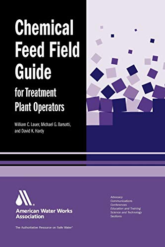 9781583215883: Chemical Feed Field Guide for Treatment Plant Operators