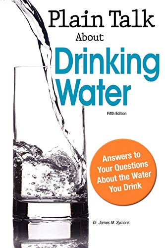 9781583217429: Plain Talk About Drinking Water